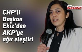 CHP'li Başkan Ekiz'den AKP'ye ağır...