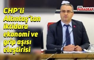 CHP'li Altıntaş'tan iktidara ekonomi ve grip...