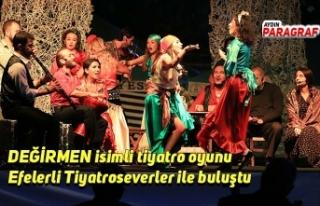 DEĞİRMEN isimli tiyatro oyunu Efelerli Tiyatroseverler...