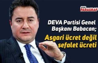 DEVA Partisi Genel Başkanı Babacan; Asgari ücret...
