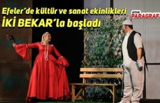 Efeler'de kültür ve sanat ekinlikleri İKİ BEKAR'la...