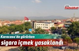 Karacasu'da yürürken sigara içmek yasaklandı