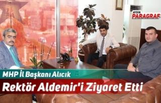 MHP İl Başkanı Alıcık ADÜ Rektörü Aldemir'i...