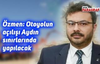 AK Parti İl Başkanı Özmen; Otoyolun açılışı...