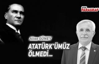 ATATÜRK'ÜMÜZÖLMEDİ...