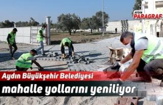 Aydın Büyükşehir Belediyesi mahalle yollarını...