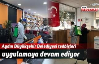 Aydın Büyükşehir Belediyesi tedbirleri uygulamaya...