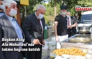 Başkan Atay Ata Mahallesi'nde lokma hayrına katıldı
