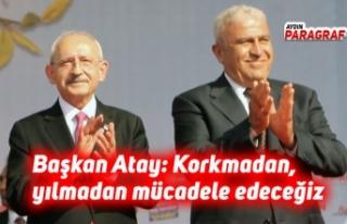 Başkan Atay: Korkmadan, yılmadan mücadele edeceğiz