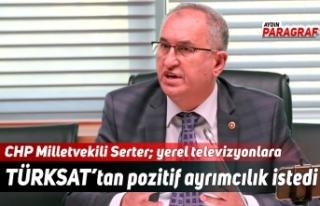 CHP Milletvekili Serter; yerel televizyonlara TÜRKSAT'tan...