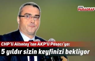 CHP'li Altıntaş'tan AKP'li Posacı'ya:...
