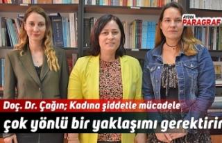 Doç. Dr. Çağın; Kadına şiddetle mücadele çok...