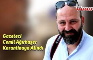 Gazeteci Cemil Ağırbaşer Karantinaya Alındı