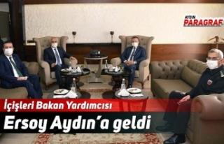 İçişleri Bakan Yardımcısı Ersoy Aydın'a geldi