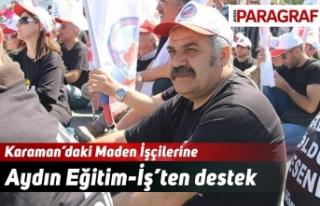 Karaman'daki Maden İşçilerine Aydın Eğitim-İş'ten...