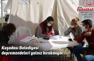 Kuşadası Belediyesi depremzedeleri yalnız bırakmıyor