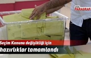 Seçim Kanunu değişikliği için hazırlıklar tamamlandı