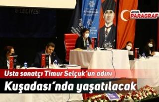 Usta sanatçı Timur Selçuk'un adını Kuşadası'nda...