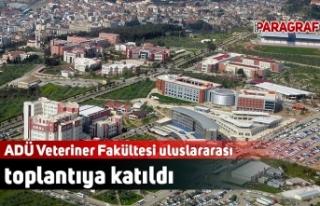 ADÜ Veteriner Fakültesi uluslararası toplantıya...
