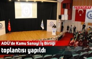 ADÜ'de Kamu Sanayi İş Birliği toplantısı yapıldı