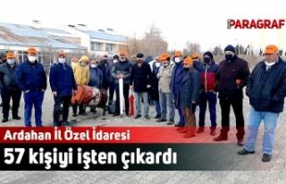 Ardahan İl Özel İdaresi 57 kişiyi işten çıkardı