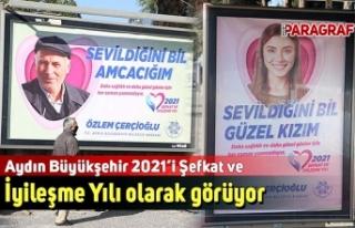 Aydın Büyükşehir 2021'i Şefkat ve İyileşme...