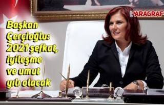Başkan Çerçioğlu: 2021 şefkat, iyileşme ve umut...