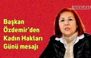 Başkan Özdemir'den Kadın Hakları Günü mesajı