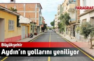 Büyükşehir Aydın'ın yollarını yeniliyor