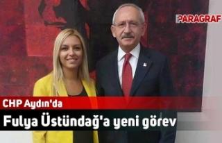 CHP Aydın'da Fulya Üstündağ'a yeni görev