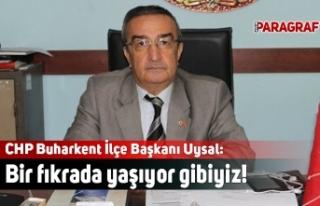 CHP Buharkent İlçe Başkanı Uysal: İlçemizde...