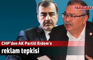 CHP'den AK Partili Erdem'e reklam tepkisi