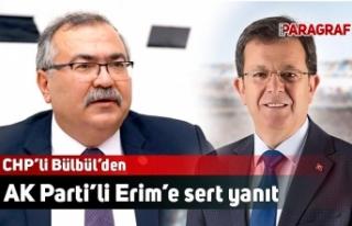 CHP'li Bülbül'den AK Parti'li Erim'e sert...
