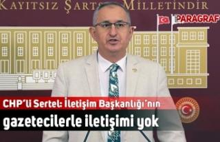 CHP'li Sertel: İletişim Başkanlığı'nın...