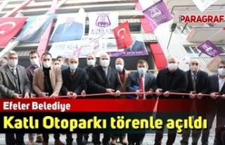 Efeler Belediye Katlı Otoparkı törenle açıldı
