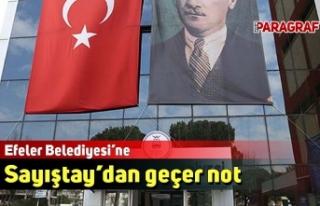 Efeler Belediyesi'ne Sayıştay'dan geçer not