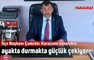 İlçe Başkanı Çumralı: Karacasu esnafımız ayakta...