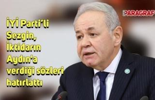 İYİ Parti'li Sezgin, İktidarın Aydın'a...