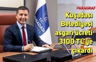 Kuşadası Belediyesi asgari ücreti 3100 TL'ye...