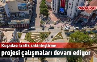 Kuşadası trafik sakinleştirme projesi çalışmaları...