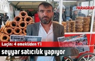 Laçin: 4 emekliden 1'i seyyar satıcılık yapıyor