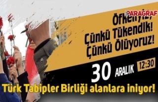 Türk Tabipler Birliği alanlara iniyor!