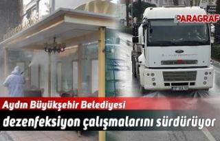 Aydın Büyükşehir Belediyesi dezenfeksiyon çalışmalarını...