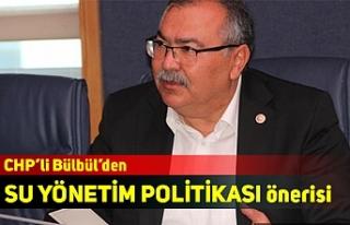 CHP'li Bülbül'den SU YÖNETİM POLİTİKASI...