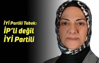 İYİ Partili Meclis üyesi Tabak: İP'li değil...