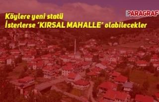 Köylere isterse 'KIRSAL MAHALLE' olabilecekler