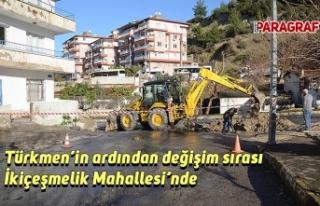 Türkmen'in ardından değişim sırası İkiçeşmelik...