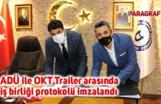 ADÜ ile OKT Trailer arasında iş birliği protokolü...