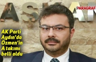 AK Parti Aydın'da Özmen'in A takımı...