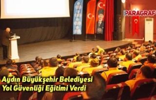 Aydın Büyükşehir Belediyesi Yol Güvenliği Eğitimi...